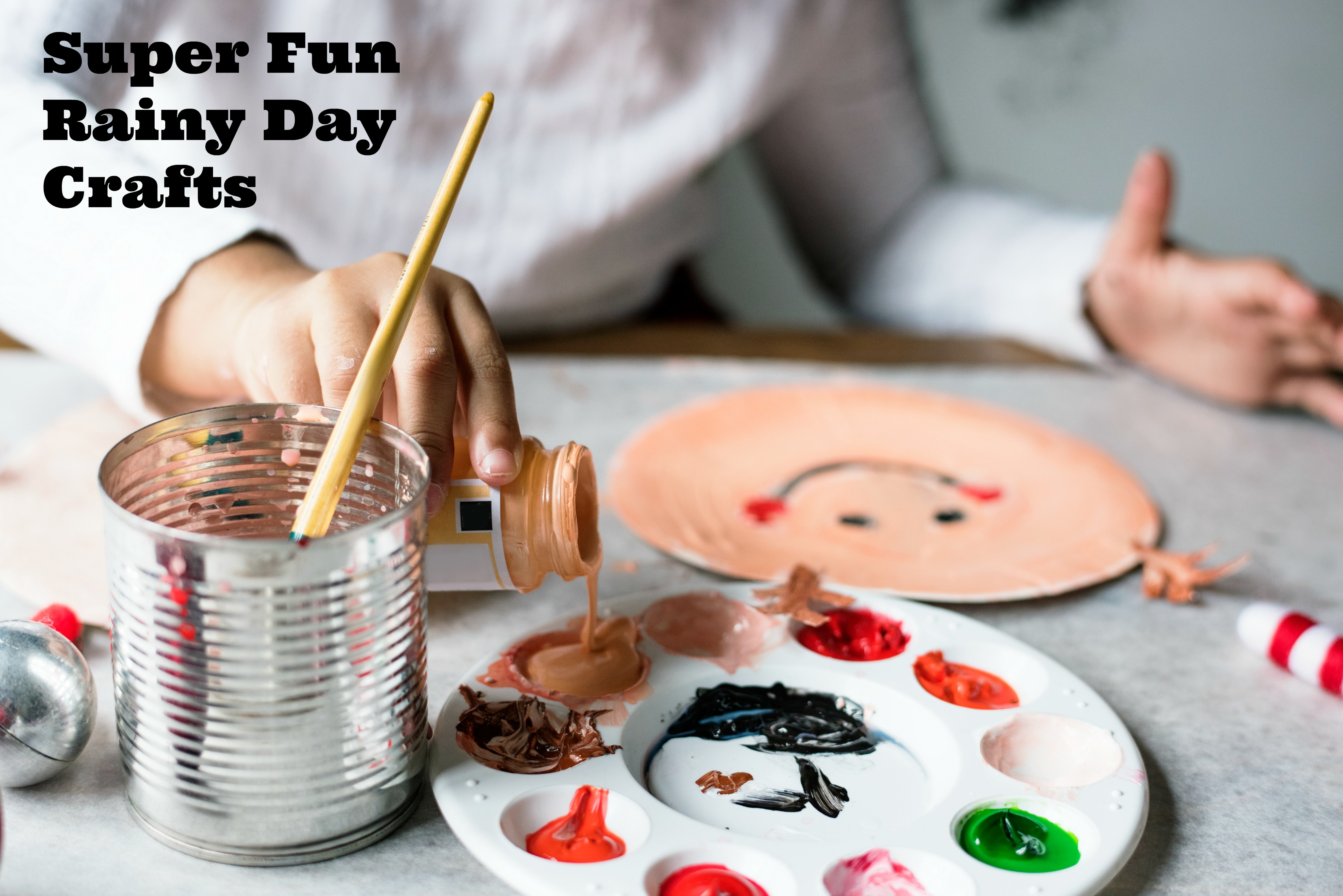 Super Fun Craft Projects for a Rainy Weekend