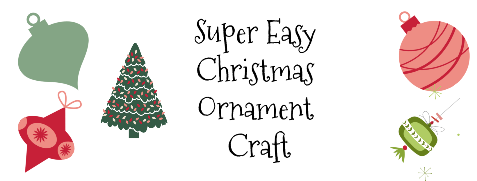 Super Easy Christmas Ornament Craft