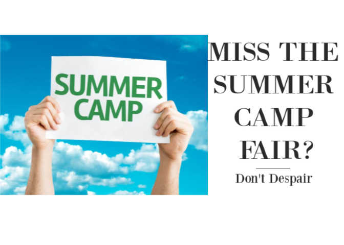 Miss the Summer Camp & Early Childhood Fair? Don't Despair!